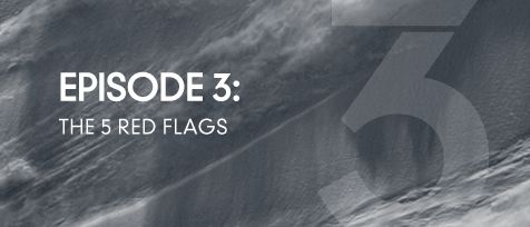 Episode 3 - The 5 Red Flags